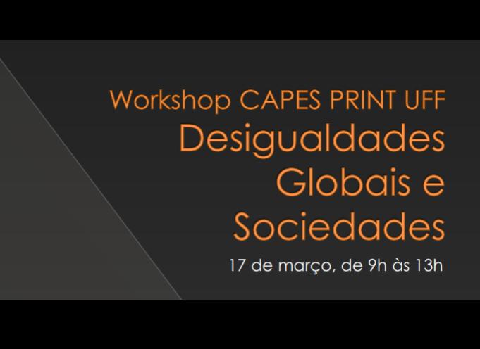 Workshop CAPES PRINT: Desigualdades Globais e Sociedades